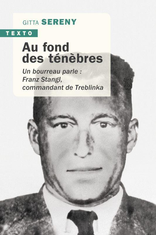 AU FOND DES TENEBRES  -  UN BOURREAU PARLE : FRANZ STANGL, COMMANDANT DE TREBLINKA
