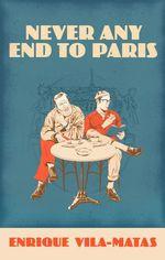 Vente Livre Numérique : Never Any End to Paris  - Enrique Vila-Matas