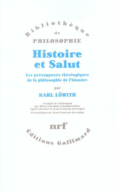 Histoire et salut ; les presupposes theologiques de la philosophie de l'histoire