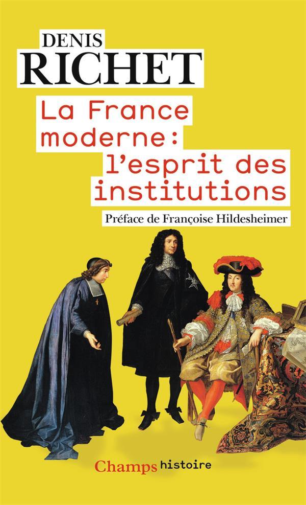 La France moderne : l'esprit des institutions