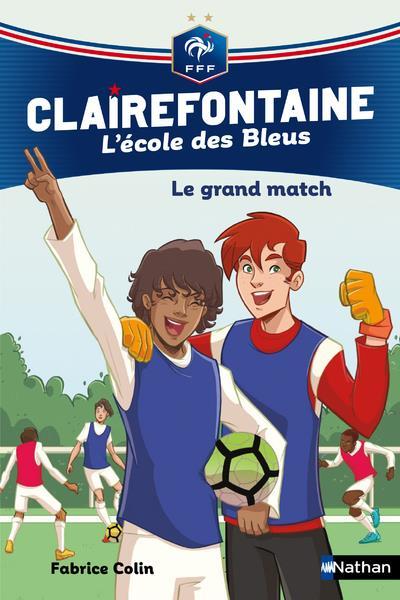 Clairefontaine - l'école des Bleus T.3 ; le grand match