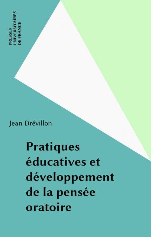 Pratiques éducatives et développement de la pensée oratoire