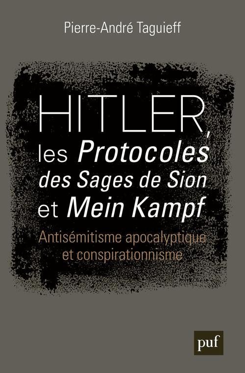 Hitler, les protocoles des sages de Sion et mein kampf ; antisemitisme apocalyptique et conspirationnisme