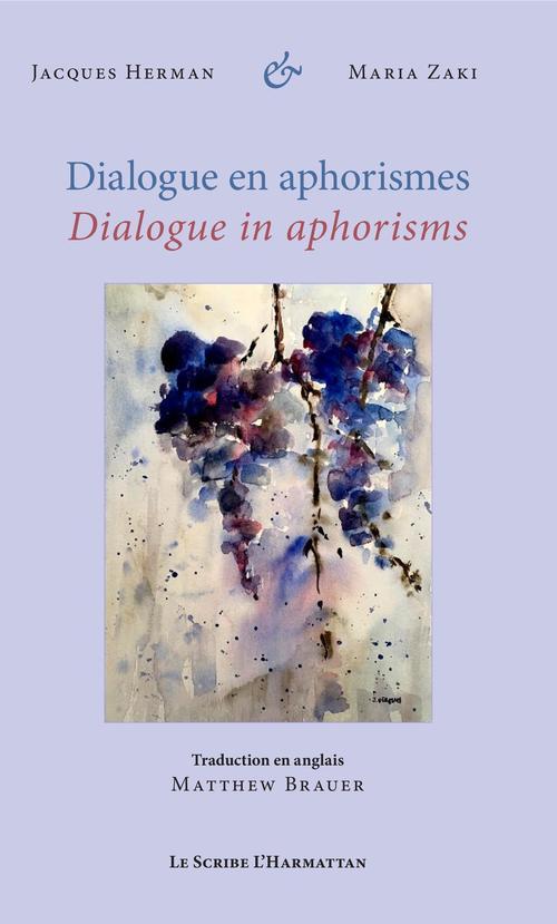 Dialogue en aphorismes ; dialogues in aphorisms