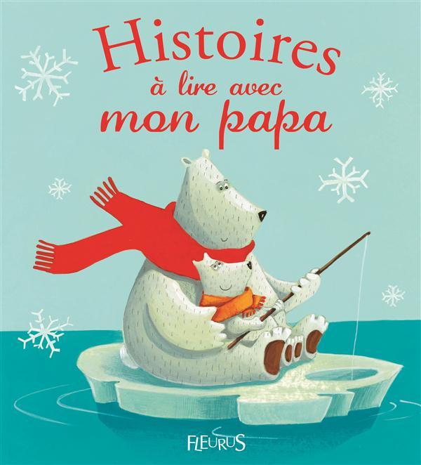 Histoires A Lire Avec Mon Papa