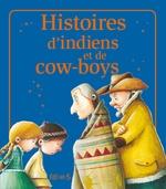 Vente EBooks : Histoires d'indiens et de cow-boys  - Eleonore CANNONE - Nathalie Somers - Elisabeth Gausseron - Florence Vandermalière - Charlotte Grossetê - Sophie de Mullenheim