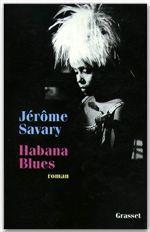 Habana Blues  - Jérôme Savary