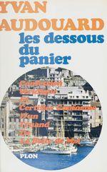 Vente EBooks : Les dessous du panier  - Yvan Audouard