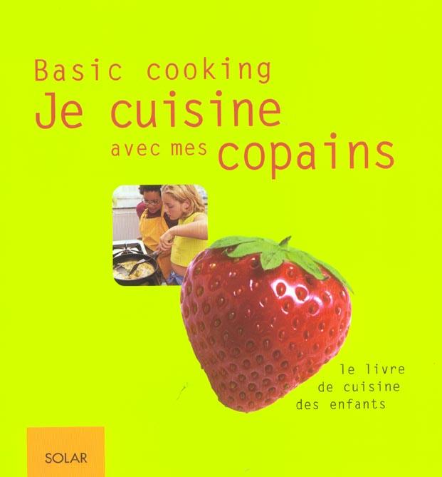 Je cuisine avec mes copains - basic cooking