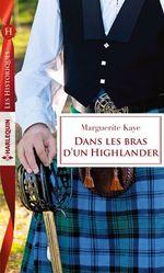 Dans les bras d'un highlander  - Marguerite Kaye