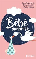 Vente EBooks : Bébé surprise  - Sharon Kendrick - Cathy Williams - Lynn Raye Harris
