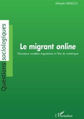 Le migrant online ; nouveaux modèles migratoires à l'ère du numérique