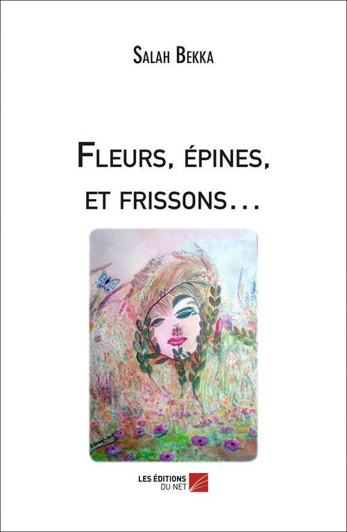 Fleurs, épines, et frissons