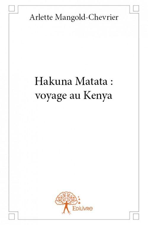 Hakuna Matata ; vopyage au Kenya