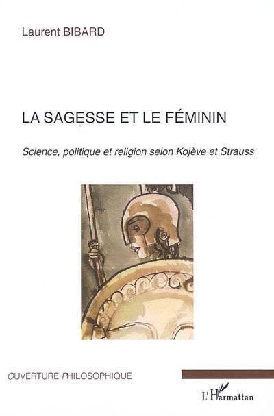 La sagesse et le féminin  - Laurent Bibard
