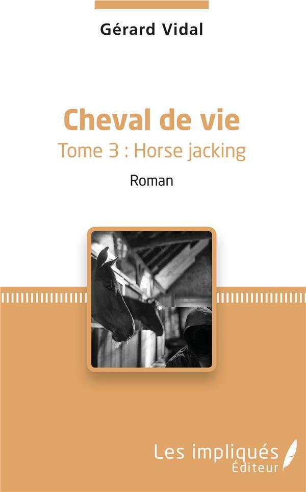Cheval de vie t. 3 ; horse jacking