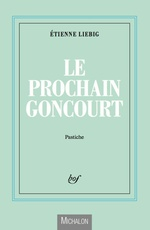 Vente Livre Numérique : Le prochain Goncourt  - Etienne Liebig
