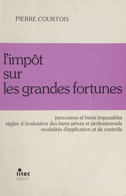 Courtois - impot gdes. fortunes
