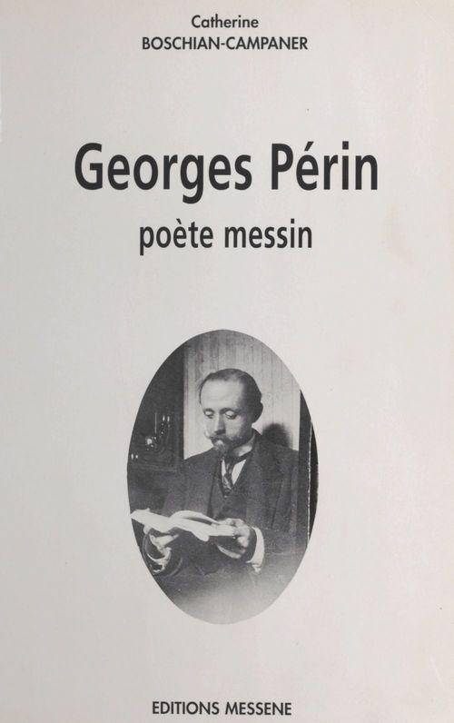 Georges Périn : Poète messin