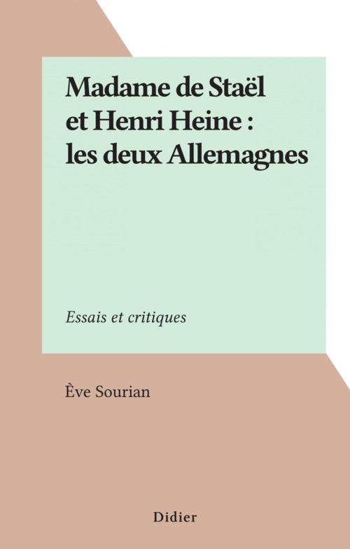 Madame de Staël et Henri Heine : les deux Allemagnes