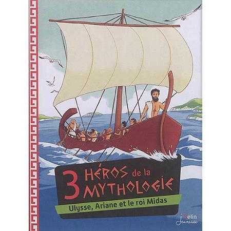 3 héros de la mythologie ; Ulysse, Ariane et le roi Midas