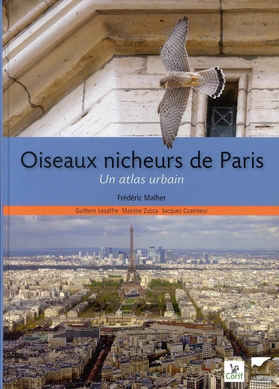 Oiseaux nicheurs de Paris ; un atlas urbain