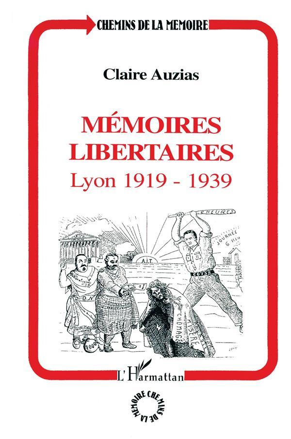 Mémoires libertaires ; Lyon, 1919-1939