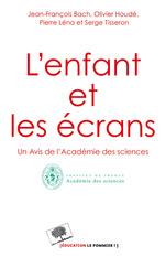 Vente EBooks : L'enfant et les écrans. Un avis de l'Académie des Sciences  - Pierre Léna - Olivier Houdé - Jean-François Bach