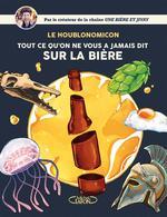 Couverture de Houblonomicon ; tout ce qu'on ne vous a jamais dit sur la bière