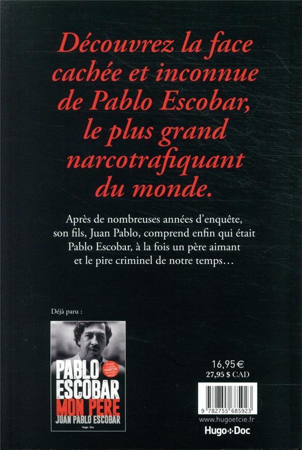 Juan Pablo Escobar, ce que mon père ne m'a jamais raconté