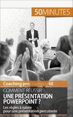 Comment réussir une présentation PowerPoint ?  - 50 minutes - Benjamin Fléron - Benjamin Fl?ron