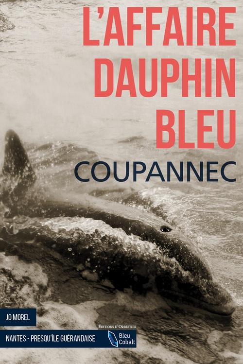 L'affaire dauphin bleu