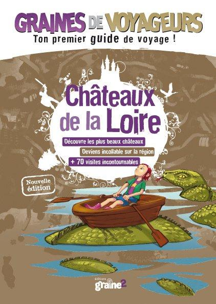 GRAINES DE VOYAGEURS ; châteaux de la Loire