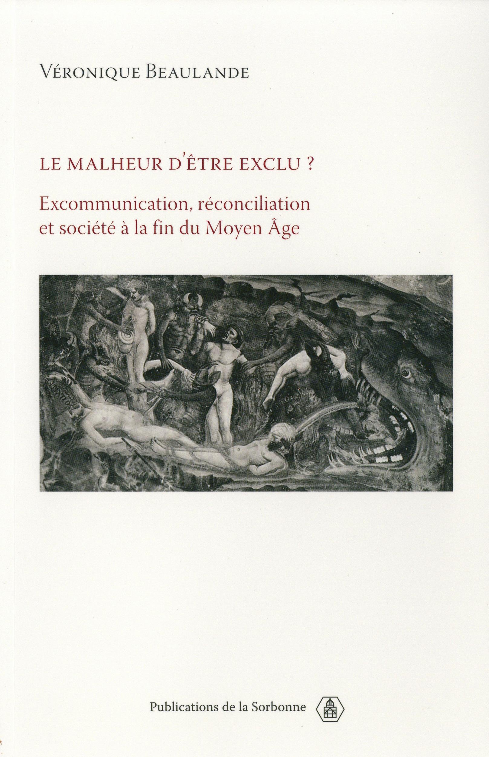 Le malheur d'être exclu? excommunication réconciliation et société à la fin du moyen âge