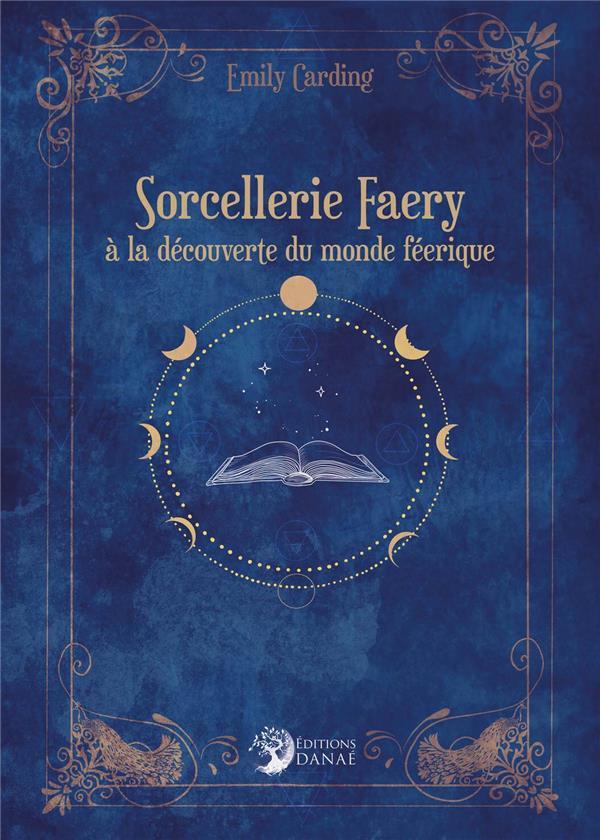 sorcellerie faery : à la découverte du monde féerique