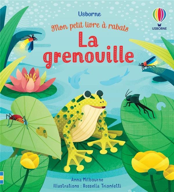 LA GRENOUILLE : MON PETIT LIVRE A RABATS