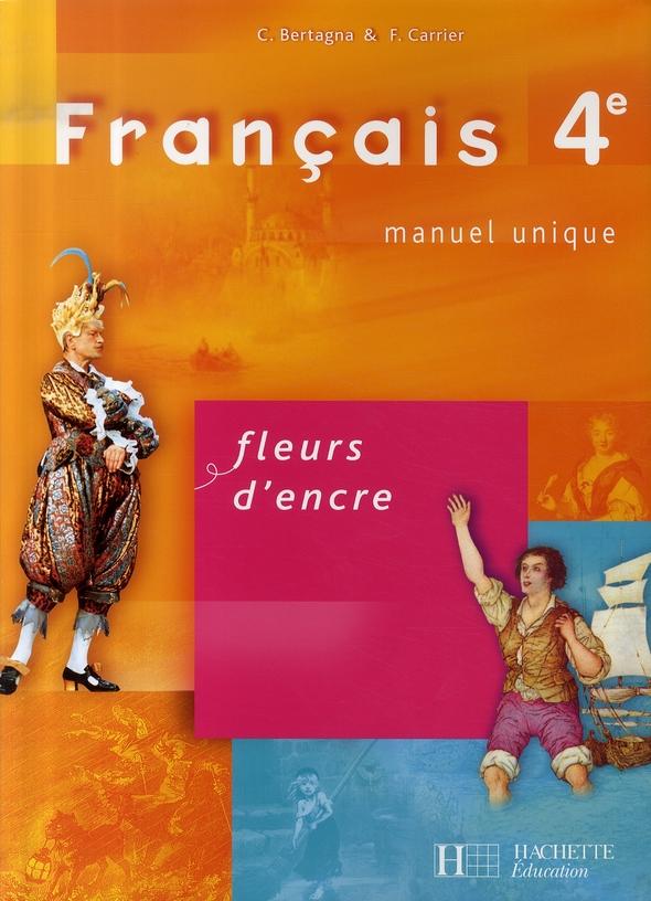 Fleurs D'Encre 4e - Francais - Livre De L'Eleve - Edition 2007