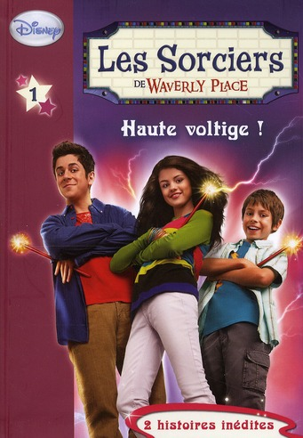 Les Sorciers De Waverly Place T.1 ; Haute Voltige