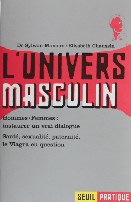 Univers masculin. sante, sexualite, paternite, le viagra en question (l')