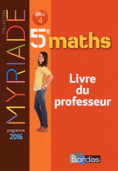 MYRIADE ; mathématiques ; 5ème ; livre du professeur (édition 2016)