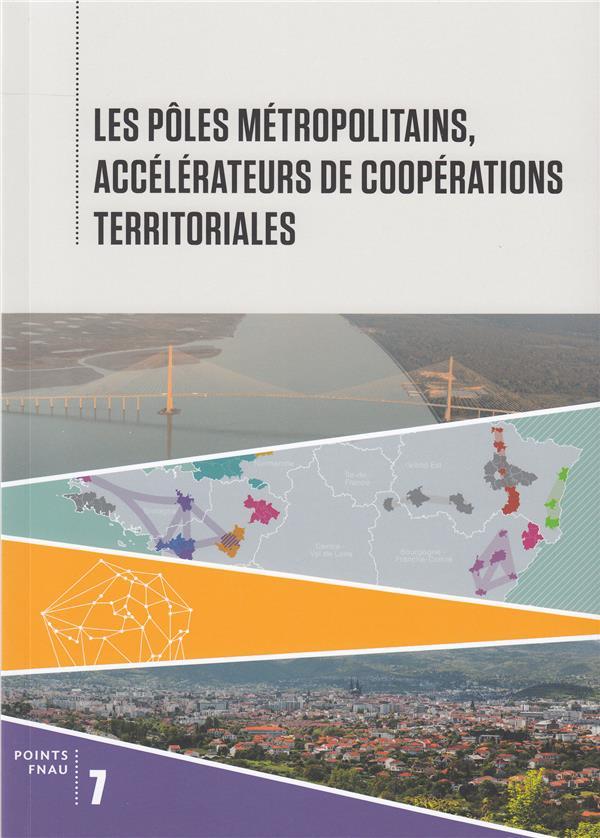 Les pôles métropolitains, accélérateurs de coopérations territoriales