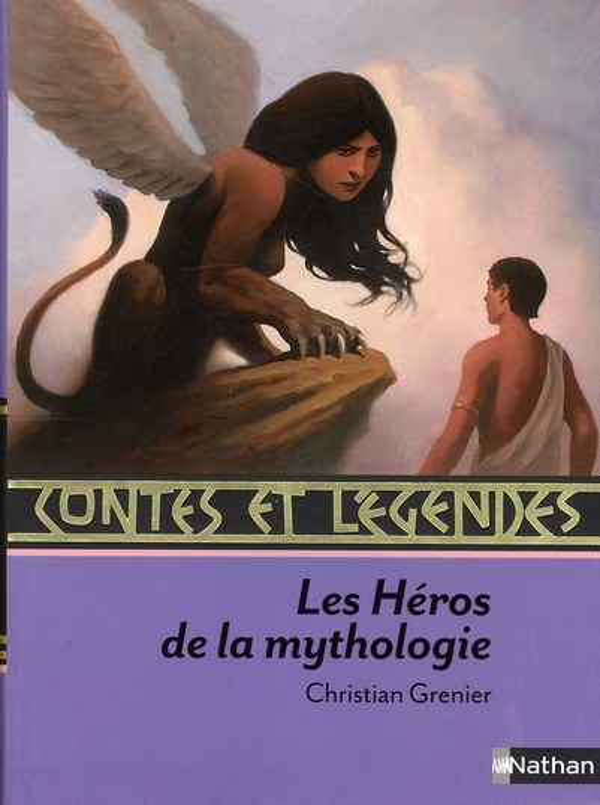 CONTES ET LEGENDES T.16 ; les héros de la mythologie