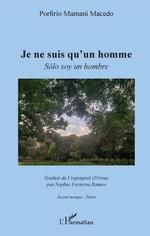 Vente Livre Numérique : Je ne suis qu'un homme ; sólo soy un hombre  - Porfirio Mamani Macedo