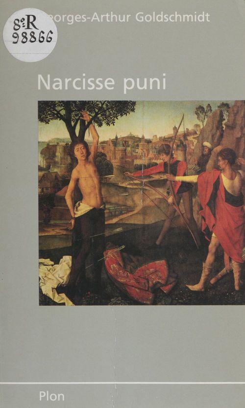 Narcisse puni ou la Part échappée  - Goldschmidt/Ga  - Georges-Arthur Goldschmidt