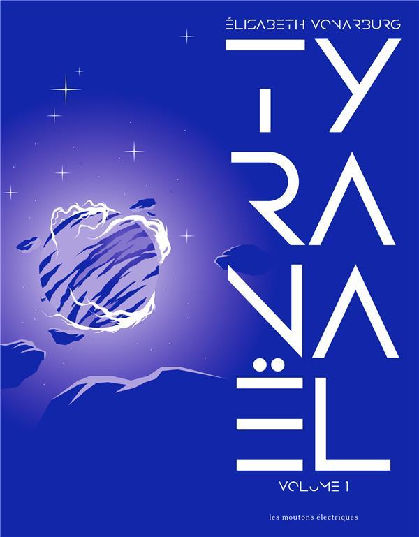 Tyranaël ; INTEGRALE VOL.1 ; T.1 A T.3