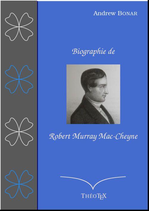 Biographie de Robert Murray Mac-Cheyne