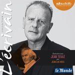 Vente AudioBook : L'Ecrivain - Jean Teulé - Entretien inédit par Jean-Luc Hees  - Jean-Luc Hees - Jean Teulé