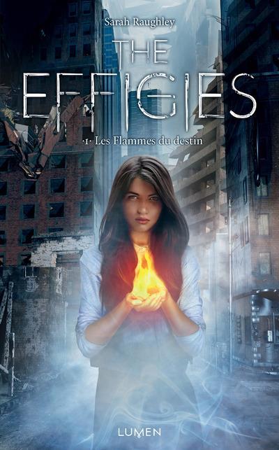 The Effigies T.1 ; Les Flammes Du Destin