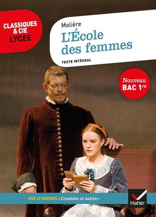 L'école des femmes ; 1re ; parcours : comédie et satire (édition 2020)
