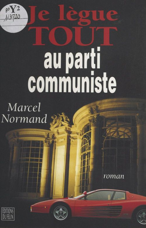 Je legue tout au parti communiste
